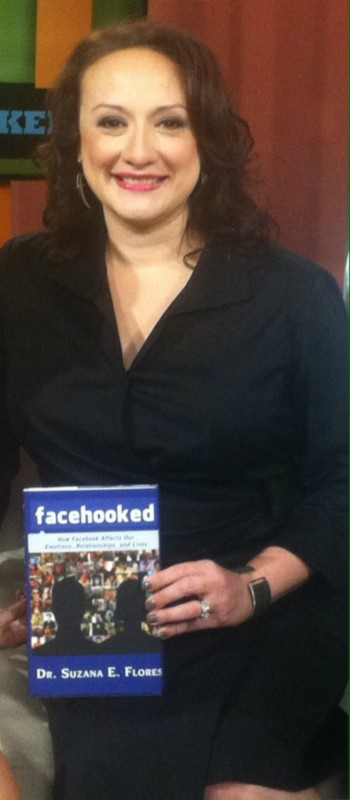 Dr. Suzana Flores, author of Facehooked: How Faacebook Affects Our Emotions, Relationships, and Lives
